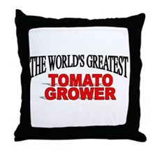 """""""The World's Greatest Tomato Grower"""" Throw Pillow"""