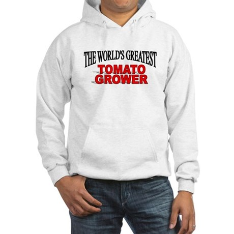 """""""The World's Greatest Tomato Grower"""" Hooded Sweats"""