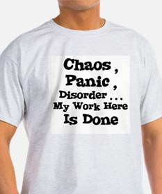 Cute Chaos panic disorder my work here is done T-Shirt