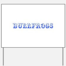 Bullfrogs-Max blue 400 Yard Sign