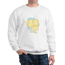 Gives You Lemons Sweatshirt