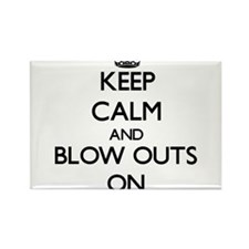 Keep Calm and Blow Outs ON Magnets