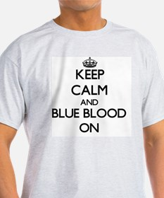 Keep Calm and Blue Blood ON T-Shirt