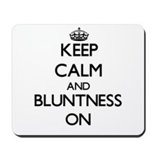Keep Calm and Bluntness ON Mousepad