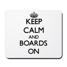 Keep Calm and Boards ON Mousepad