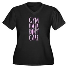 Gym Hair Don't Care Plus Size T-Shirt