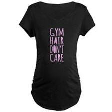 Gym Hair Don't Care Maternity T-Shirt