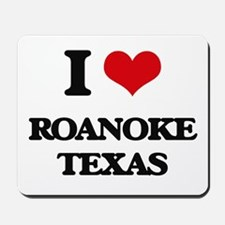 I love Roanoke Texas Mousepad