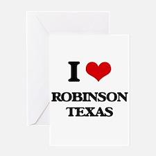 I love Robinson Texas Greeting Cards