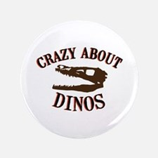 "Crazy About Dinos 3.5"" Button"