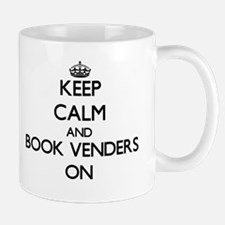 Keep Calm and Book Venders ON Mugs