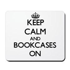 Keep Calm and Bookcases ON Mousepad