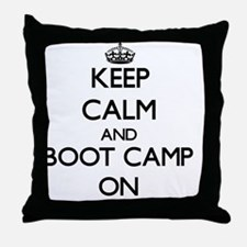 Keep Calm and Boot Camp ON Throw Pillow