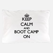 Keep Calm and Boot Camp ON Pillow Case