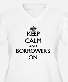 Keep Calm and Borrowers ON Plus Size T-Shirt