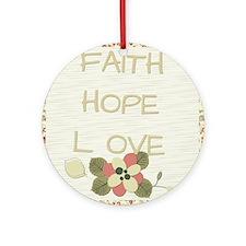 Faith Hope Love Round Ornament