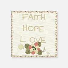 "Faith Hope Love Square Sticker 3"" x 3"""