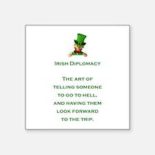 "IRISH DIPLOMACY Square Sticker 3"" x 3"""