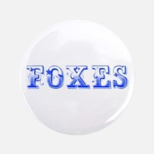 """Foxes-Max blue 400 3.5"""" Button"""