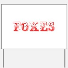 Foxes-Max red 400 Yard Sign