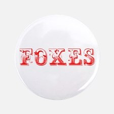 """Foxes-Max red 400 3.5"""" Button"""