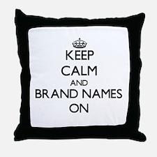 Keep Calm and Brand Names ON Throw Pillow