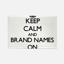Keep Calm and Brand Names ON Magnets