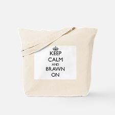 Keep Calm and Brawn ON Tote Bag