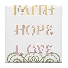 Faith Hope Love Tile Coaster