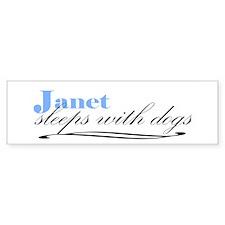 Janet Sleeps With Dogs Bumper Bumper Bumper Sticker