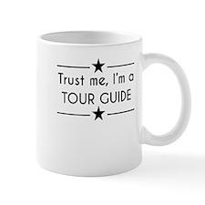 Trust Me Im A Tour Guide Mugs