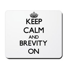 Keep Calm and Brevity ON Mousepad