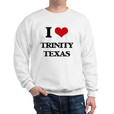 I love Trinity Texas Sweatshirt