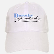 Dorothy Sleeps With Dogs Baseball Baseball Cap