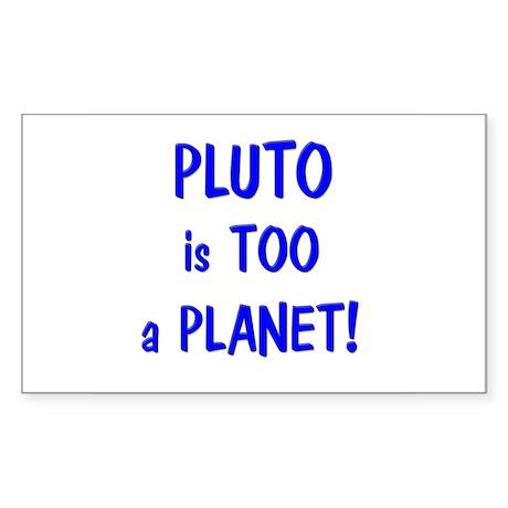 Pluto's a Planet Rectangle Sticker