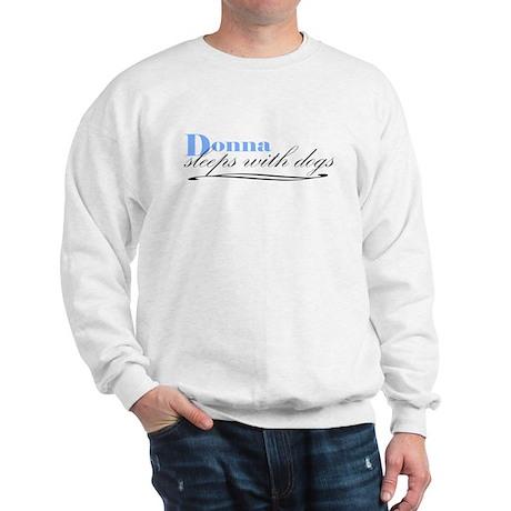 Donna Sleeps With Dogs Sweatshirt