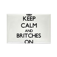 Keep Calm and Britches ON Magnets