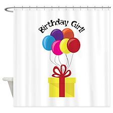 Birthday Girl! Shower Curtain