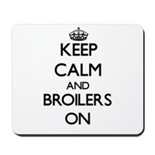 Keep Calm and Broilers ON Mousepad