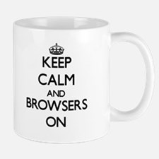 Keep Calm and Browsers ON Mugs