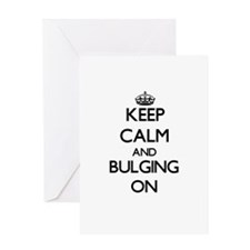Keep Calm and Bulging ON Greeting Cards