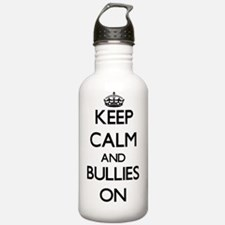 Keep Calm and Bullies Water Bottle