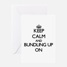 Keep Calm and Bundling Up ON Greeting Cards