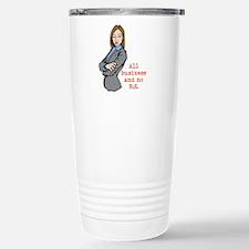 All Business and no B.S. Travel Mug