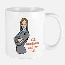 All Business and no B.S. Mugs