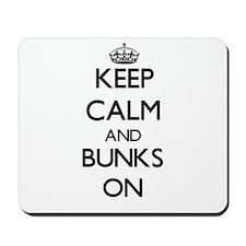 Keep Calm and Bunks ON Mousepad