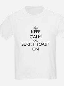 Keep Calm and Burnt Toast ON T-Shirt