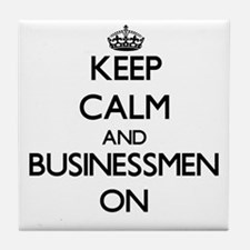 Keep Calm and Businessmen ON Tile Coaster