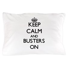 Keep Calm and Busters ON Pillow Case