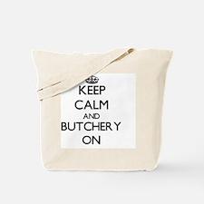 Keep Calm and Butchery ON Tote Bag
